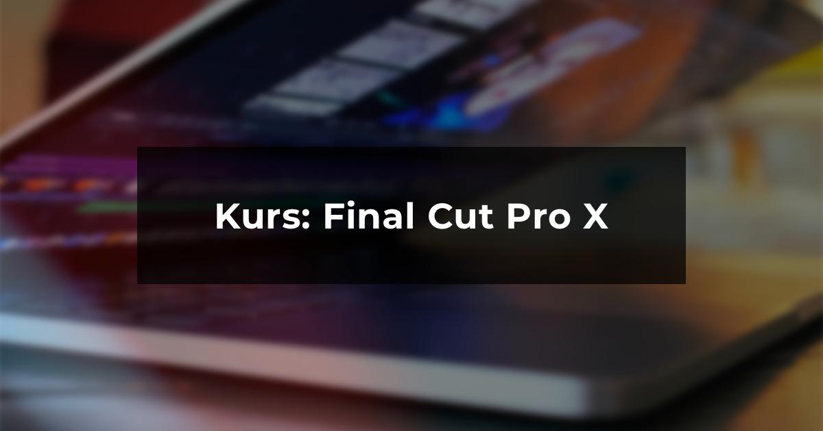 Kurs online: Final Cut Pro X
