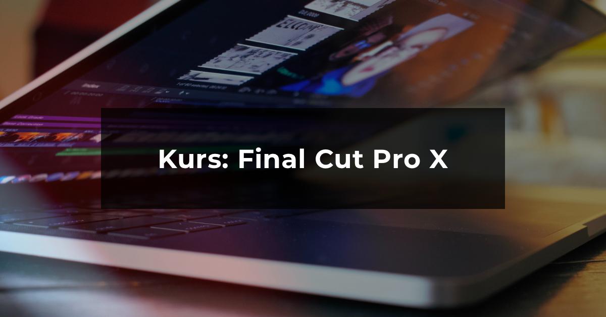 Kurs online Final Cut Pro X
